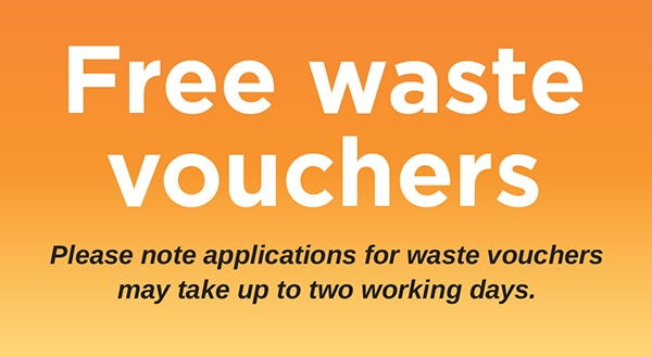 Dispose of waste for free with our waste voucher system